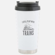 I Still Play With Trains Ceramic Travel Mug