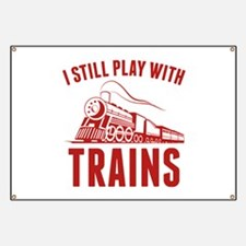 I Still Play With Trains Banner