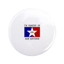I'M FAMOUS IN San Antonio Button