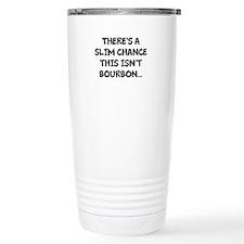 Slim chance this isn't bourbon... Travel Mug