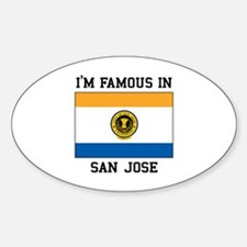 I'M Famous In San Jose Decal
