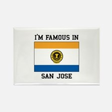I'M Famous In San Jose Magnets
