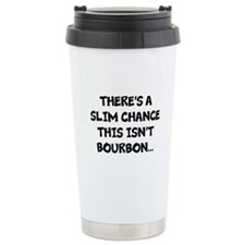 Slim chance this isn't bourbon... Travel Mug