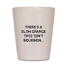 Slim chance this isn't bourbon... Shot Glass