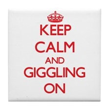 Keep Calm and Giggling ON Tile Coaster