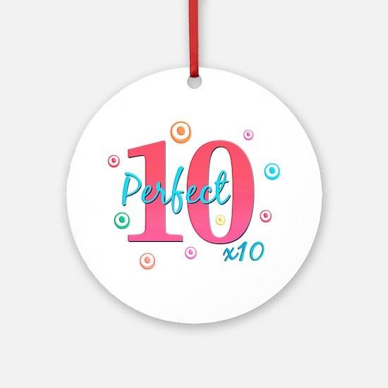 Perfect 10 x10 Ornament (Round)