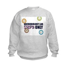 Microbiology Lab Staph Only! Sweatshirt