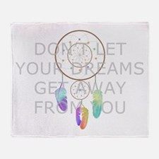 Don't Let Your Dreams Get Away From You Throw Blan