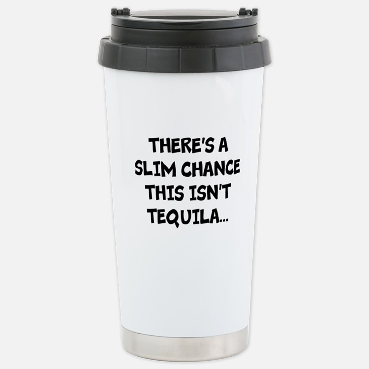 Slim chance this isnt tequila... Travel Mug