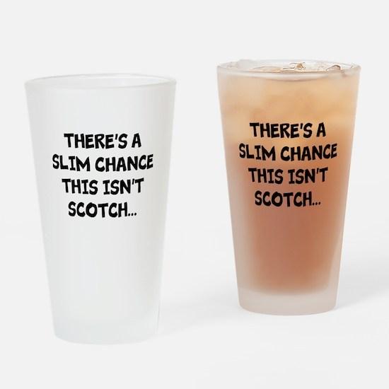 Slim chance this isnt scotch... Drinking Glass