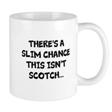 Slim chance this isnt scotch... Mugs