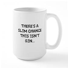 Slim chance this isnt gin... Mugs