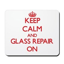 Keep Calm and Glass Repair ON Mousepad