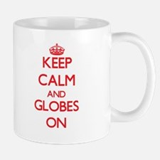 Keep Calm and Globes ON Mugs