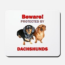 Beware Dachshunds Dogs Mousepad
