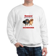 Beware Dachshunds Dogs Sweatshirt