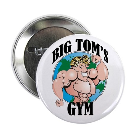 "Big Tom's Gym 2.25"" Button (10 pack)"