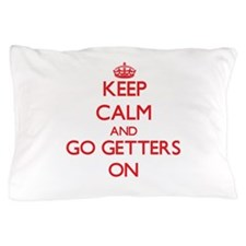 Keep Calm and Go Getters ON Pillow Case