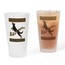 BALListic Beauceron portrait Drinking Glass