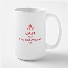 Keep Calm and Good Characteristics ON Mugs