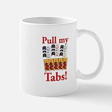 Pull my Tabs! Mug