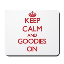 Keep Calm and Goodies ON Mousepad