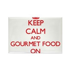 Keep Calm and Gourmet Food ON Magnets