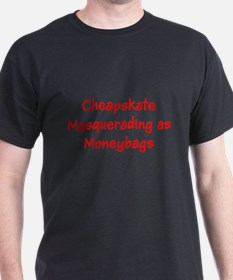 Cheapskate Masquerading as Moneybags T-Shirt