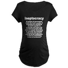 Ineptocracy Maternity T-Shirt