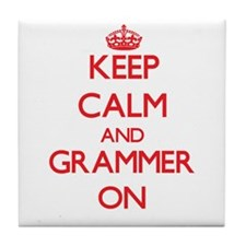 Keep Calm and Grammer ON Tile Coaster