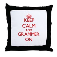 Keep Calm and Grammer ON Throw Pillow