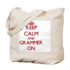 Keep Calm and Grammer ON Tote Bag