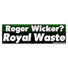 Roger Wicker Waste Bumper Bumper Sticker