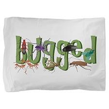 Bugged Pillow Sham