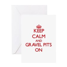 Keep Calm and Gravel Pits ON Greeting Cards