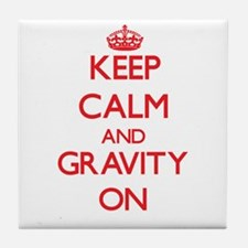 Keep Calm and Gravity ON Tile Coaster