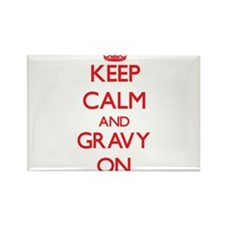 Keep Calm and Gravy ON Magnets