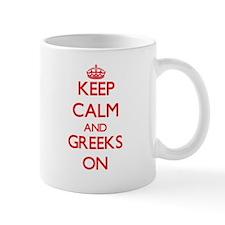 Keep Calm and Greeks ON Mugs