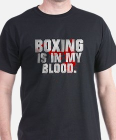 BOXING IS IN MY BLOOD T-Shirt