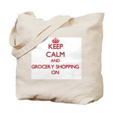 Keep Calm and Grocery Shopping ON Tote Bag