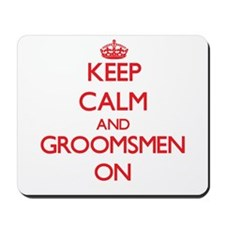 Keep Calm and Groomsmen ON Mousepad