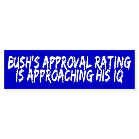 BUSH APPROVAL Bumper Sticker