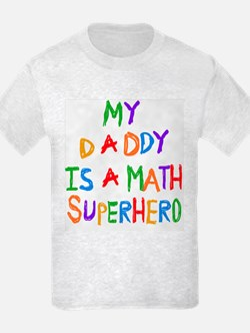 Daddy is a Math Superhero T-Shirt