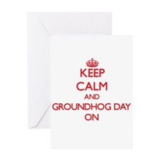 Keep Calm and Groundhog Day ON Greeting Cards
