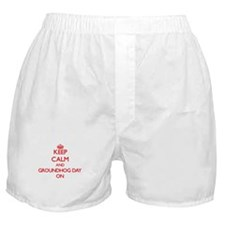 Keep Calm and Groundhog Day ON Boxer Shorts