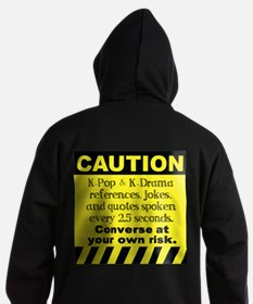 Caution K spoken here Hoodie