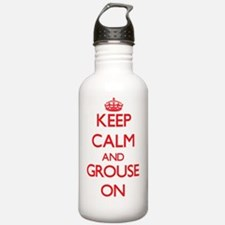 Keep Calm and Grouse O Water Bottle
