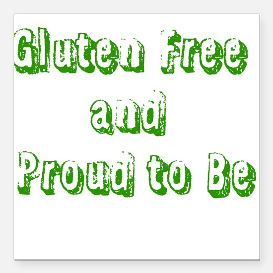 """Gluten Free and Proud to Be Square Car Magnet 3"""" x"""