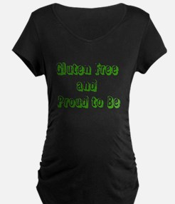 Gluten Free and Proud to Be Maternity T-Shirt