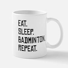 Eat Sleep Badminton Repeat Mugs
